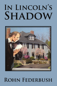 In Lincoln's Shadow - Rohn federbush